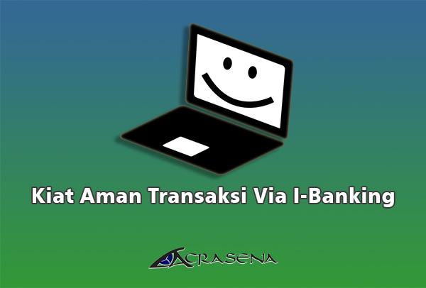 Kiat Aman Bertransaksi Via Internet Banking
