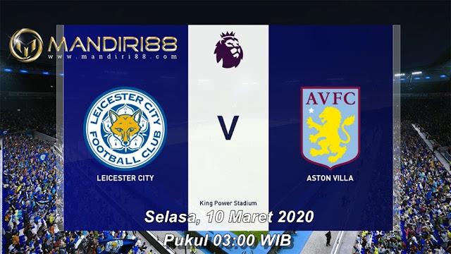 Prediksi Leicester City Vs Aston Villa, Selasa 10 Maret 2020 Pukul 03.00 WIB @ Mola TV