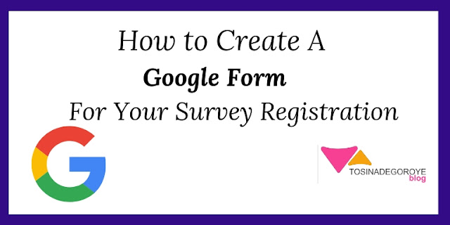 How to Create a Google Form For Your Survey Registration