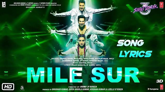 Mile Sur Song Lyrics | Street Dancer 3D | Varun Dhawan | Shraddha Kapoor