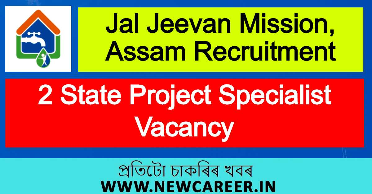 Jal Jeevan Mission, Assam Recruitment 2020 : Apply For 2 State Project Specialist Vacancy