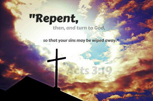 Repent therefore and be converted, that your sins may be blotted out, so that times of refreshing may come from the presence of the Lord,  and that He may send Jesus Christ, who was preached to you before,