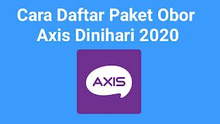 Begini Cara Daftar Paket Obor Dinihari Axis Terbaru 2020