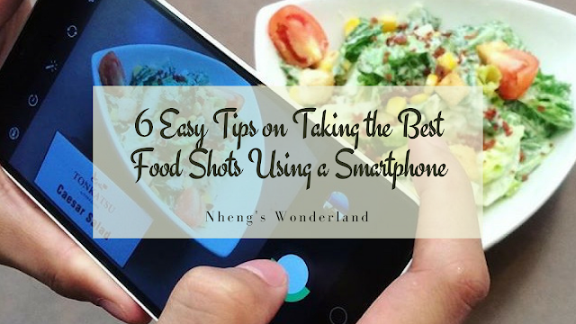 6 Easy Tips on Taking The Best Food Shot Using A Smartphone
