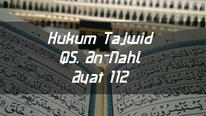 hukum tajwid surat/surah an-nahl ayat 112