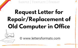 request letter for repair replacement of old computer in office