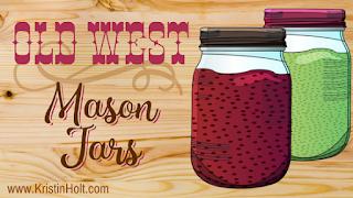 Kristin Holt | Old West Mason Jars