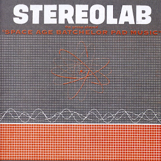Stereolab, Space Age Bachelor Pad Music (1993)