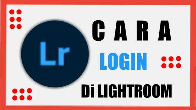 cara login lightroom