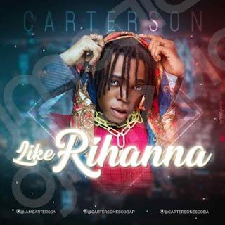 Carterson - Like Rihanna (Prod. By Veshbeats)
