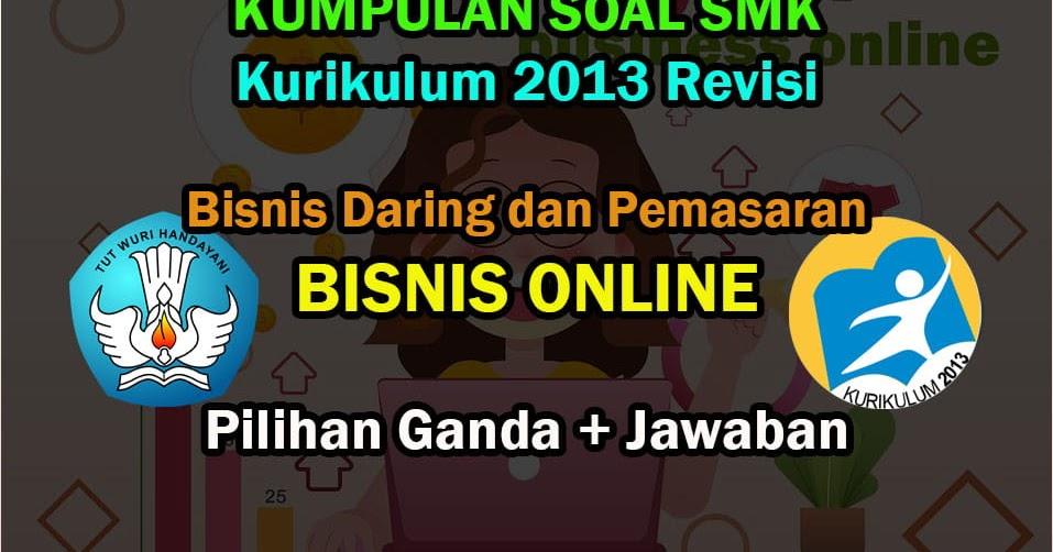 40 Soal Mapel Bisnis Online SMK BDP XI dan Kunci Jawaban ...