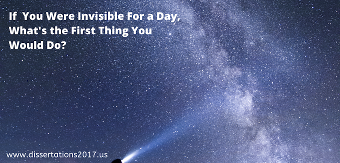 If  You Were Invisible For a Day, What's the First Thing You Would Do?