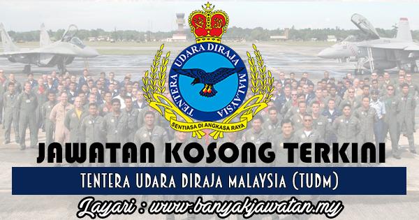 Jawatan Kosong 2017 di Tentera Udara DiRaja Malaysia (TUDM) www.banyakjawatan.my