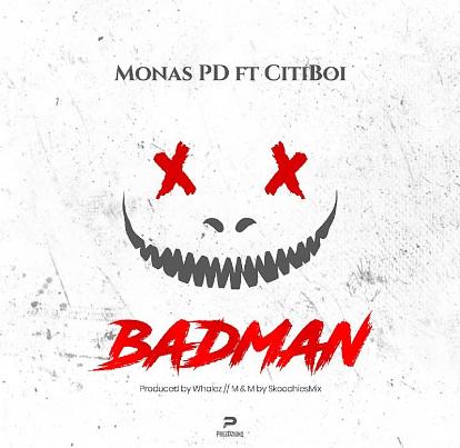 [BangHitz] MUSIC: Monas PD Ft. CitiBoi - BadMan