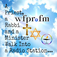 wfpr.fm: A Priest A Rabbi and A Minister - 011 - June 2021