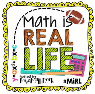 Miss Math Dork's monthly Math is Real Life blog post
