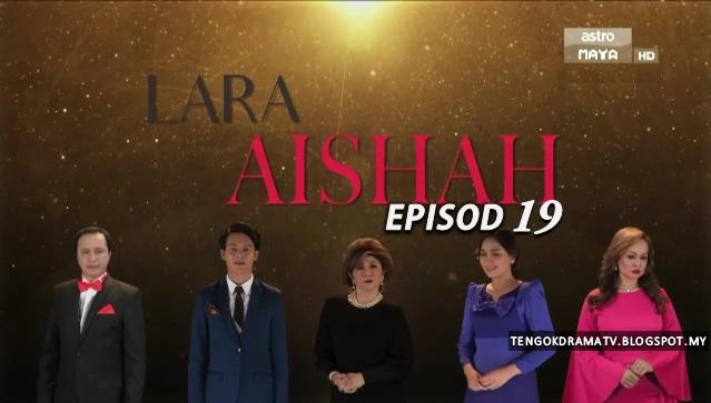 Drama Lara Aishah – Episod 19 (HD)