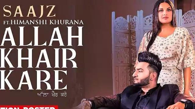 Allah-Khair-Kare-Lyrics-Saajz-Himanshi-Khurana