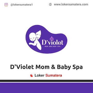 Lowongan Kerja Bengkulu: D'Violet  Mom & Baby Spa Maret 2021