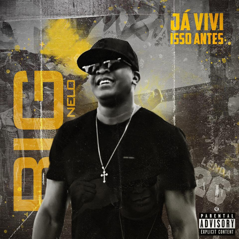 Big Nelo - Já Vivi Isso Antes (Rap) (Audio) 2019