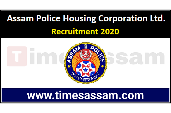 Assam Police Housing Corporation Ltd. Recruitment 2020