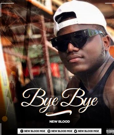 BAIXAR MP3 | New Blood - Bye Bye (Prod. Visow Beatz) | 2020