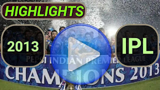 Indian Premier League 2013 Video Highlights