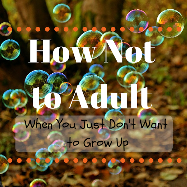 How Not to Adult | ACupofT