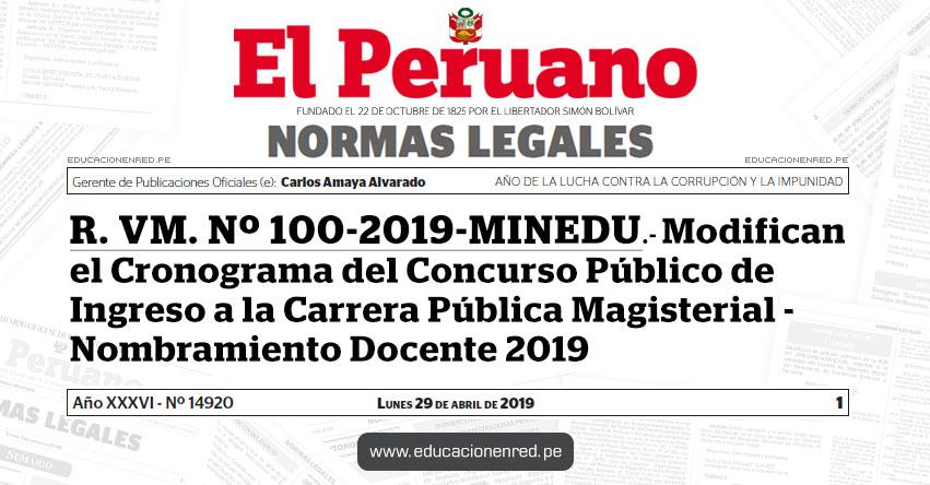 R. VM. Nº 100-2019-MINEDU - Modifican Cronograma del Concurso Público de Ingreso a la Carrera Pública Magisterial - Nombramiento Docente 2019 - www.minedu.gob.pe
