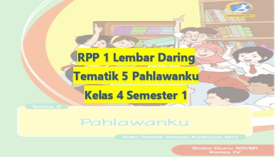 Download RPP 1 Lembar Daring Kelas 4 Semester 1 Revisi 2020 Tematik Tema 5 Pahlawanku