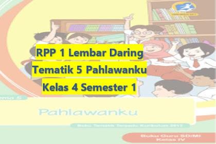 Download RPP 1 Lembar Daring Kelas 4 Semester 1 Revisi 2020 Tematik Tema 5 Pahlawanku SD/MI Kurikulum 2013
