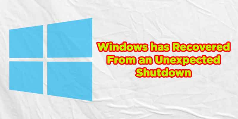windows has recovered from an unexpected shutdown