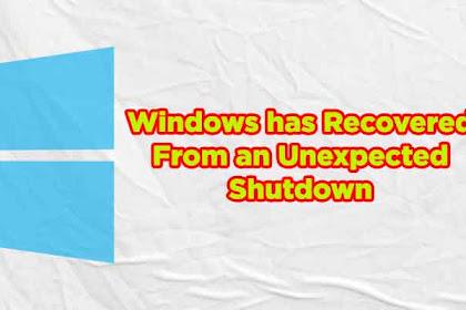 Cara Mudah Mengatasi Windows has Recovered From an Unexpected Shutdown