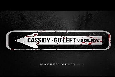 Listen: Cassidy - Go Left (40 Cal Diss)