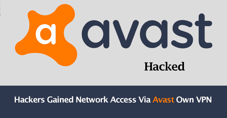 Avast Hacked  - Avast 2BHacked - Avast Hacked – Hackers Using Avast Own VPN to Gain Network Access