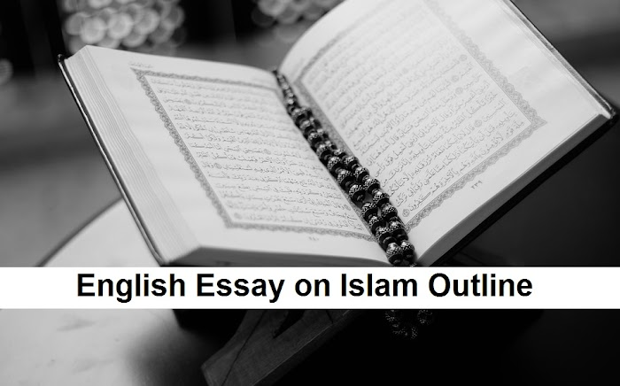 English Essay on Islam Outline for CSS, NTS and PCS Test Exams