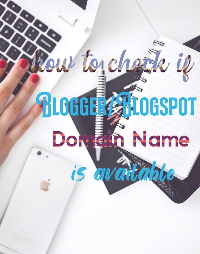 HOW TO CHECK IF YOUR BLOGSPOT BLOG NAME IS ALREADY TAKEN