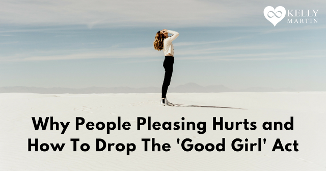 Why People Pleasing Hurts and How To Drop The 'Good Girl' Act