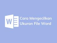 3 Cara Mengecilkan Ukuran File Word Mudah dan Cepat (Online & Offline)
