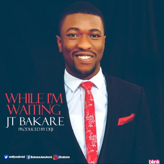 JT Bakare - While I'm Waiting.jpg