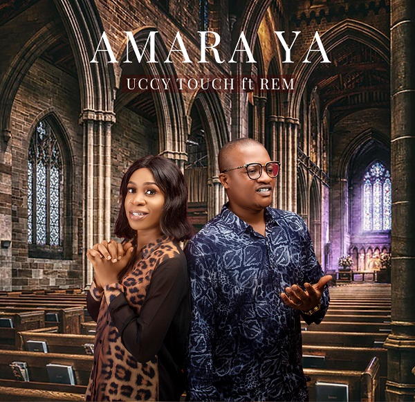 [Music + Lyrics] Amara Ya - Uccy Touch Ft. Rem