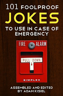 101 Foolproof Jokes to Use in Case of Emergency - a jokebook book promotion by Adam Kisiel