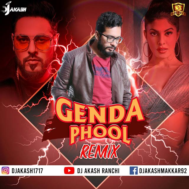 Genda Phool ( Remix ) – DJ Akash Makkar
