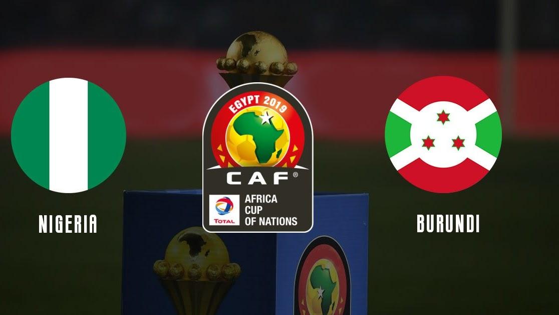مشاهدة مباراة نيجيريا و بوروندي 22-06-2019 كأس إمم إفريقيا