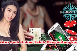 Situs Judi Online Lebih Menguntungkan