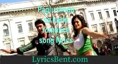 Paglu thoda sa karle romance song lyrics