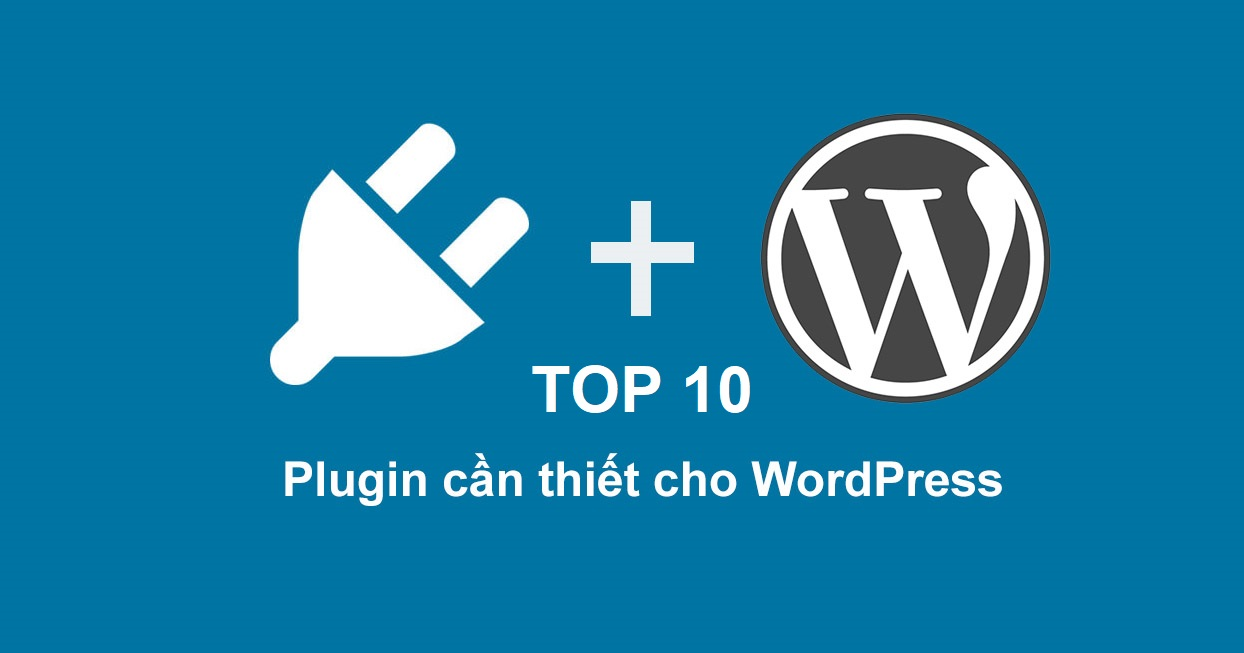Top 10 Plugin miễn phí tốt nhất cho WP 2020