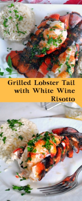 Grilled Lobster Tail with White Wine Risotto