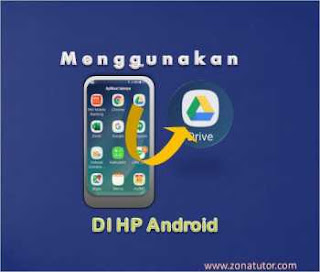 Cara Menggunakan Google Drive di HP Android