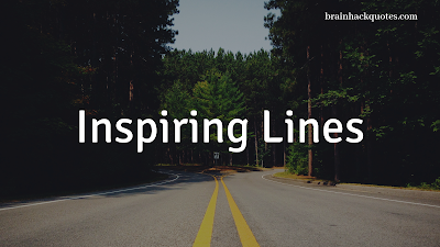 Inspiring Lines - Brain Hack Quotes